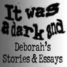 STORIES & ESSAYS: Deborah's stories, articles and essays have appeared in print and on radio. Read the texts of some of them here.