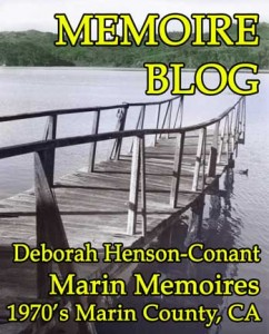 Memoire Blog - Marin in the 1970's - Marin County, CA