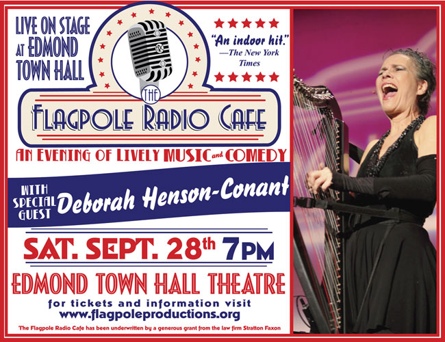 Poster - Flagpole Radio Cafe with special guest Deborah Henson-Conant / Sat. Sept. 28 at 7pm / Edmonds Town Hall in Newtown, CT