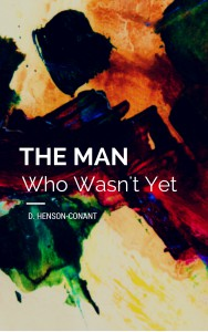 The Man Who Wasn't Yet